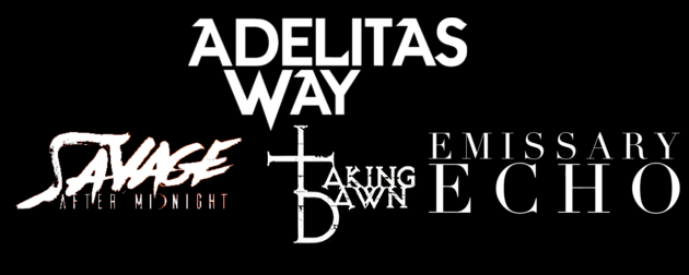Adelitas Way with Taking Dawn, Savage After Midnight & Emissary Echo